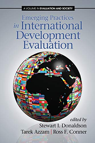 9781623961831: Emerging Practices in International Development Evaluation (Evaluation and Society)