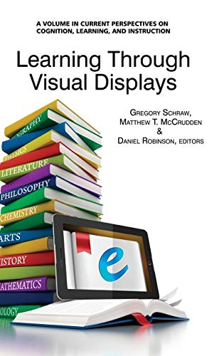 9781623962340: Learning Through Visual Displays (Hc) (Current Perspectives on Cognition, Learning, and Instruction)