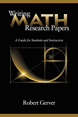 Writing math research papers a guide for students and instructors