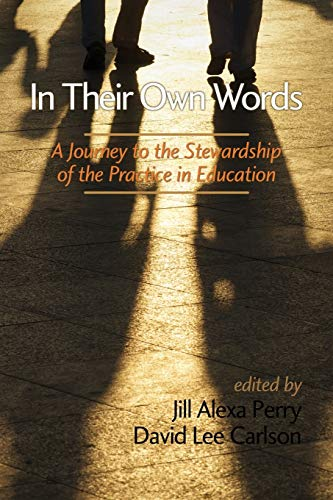 9781623962562: In Their Own Words: A Journey to the Stewardship of the Practice in Education