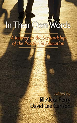 9781623962579: In Their Own Words: A Journey to the Stewardship of the Practice of Education (Hc)