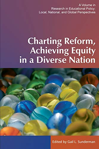 9781623962715: Charting Reform, Achieving Equity in a Diverse Nation (Research in Educational Policy)