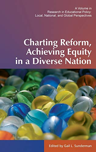 9781623962722: Charting Reform, Achieving Equity in a Diverse Nation (Hc) (Research in Educational Policy)