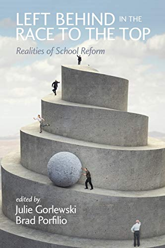 9781623963286: Left Behind in the Race to the Top: Realities of School Reform