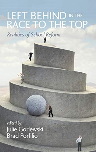 9781623963293: Left Behind in the Race to the Top: Realities of School Reform