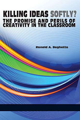 9781623963644: Killing ideas softly?: The promise and perils of creativity in the classroom
