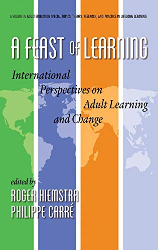 9781623963743: A Feast of Learning: International Perspectives on Adult Learning and Change (Hc) (Adult Education Special Topics: Theory, Research, and Practice in Lifelong Learning)