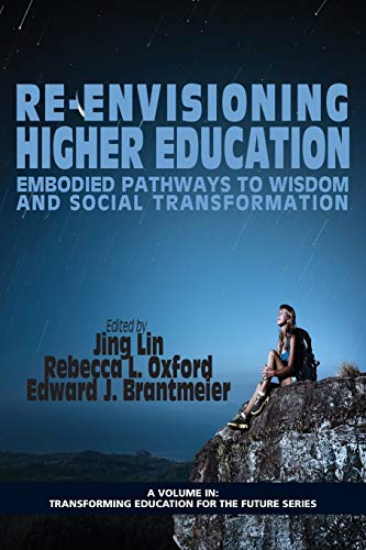 9781623963972: Re-Envisioning Higher Education: Embodied Pathways to Wisdom and Social Transformation (Transforming Education for the Future)