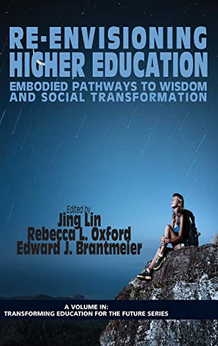 9781623963989: Re-Envisioning Higher Education: Embodied Pathways to Wisdom and Social Transformation (Hc) (Transforming Education for the Future)