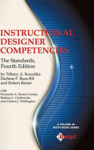 Instructional Designer Competencies: The Standards, Fourth Edition (Hc) (Ibstpi Book Series): ...