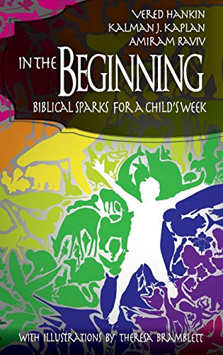 In the Beginning: Biblical Sparks for a Child's Week (Hc) (The University of Miami School of ...