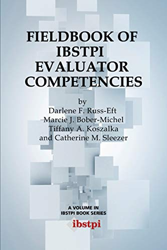 Fieldbook of Ibstpi Evaluator Competencies (Ibstpi Book): Russ-Eft, Darlene F.; Bober-Michel, ...