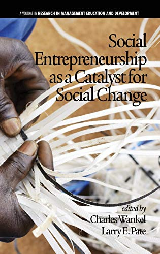 Social Entrepreneurship as a Catalyst for Social Change (Hc) (Research in Management Education and ...