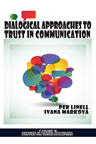 9781623964481: Dialogical Approaches to Trust in Communication (Advances in Cultural Psychology: Constructing Human Development)