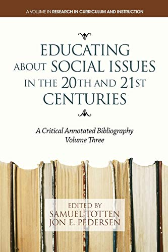 9781623965235: Educating About Social Issues in the 20th and 21st Centuries Vol. 3: A Critical Annotated Bibliography (Research in Curriculum and Instruction) (Volume 3)