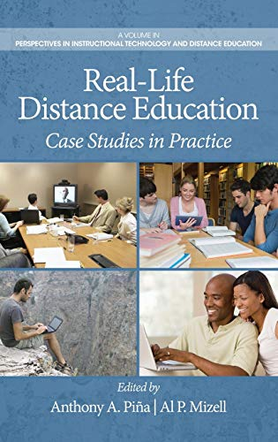 Real-Life Distance Education: Case Studies in Practice: Pina, Anthony a.