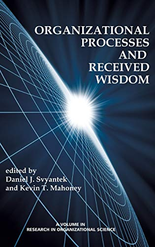 Organizational Processes and Received Wisdom (Research in Organizational Science)