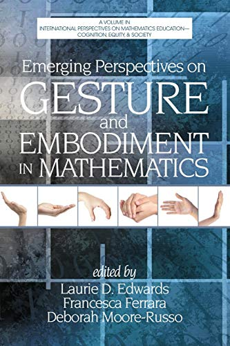 9781623965532: Emerging Perspectives on Gesture and Embodiment in Mathematics (International Perspectives on Mathematics Education - Cognition, Eguity & Society)