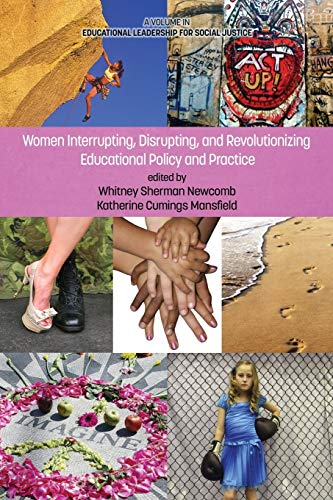 Women Interrupting, Disrupting, and Revolutionizing Educational Policy and Practice (Educational ...