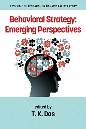 Behavioral Strategy: Emerging Perspectives (Research in Behavioral Strategy)