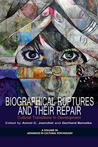9781623968380: Biographical Ruptures and Their Repair: Cultural Transitions in Development (Advances in Cultural Psychology: Constructing Human Development)