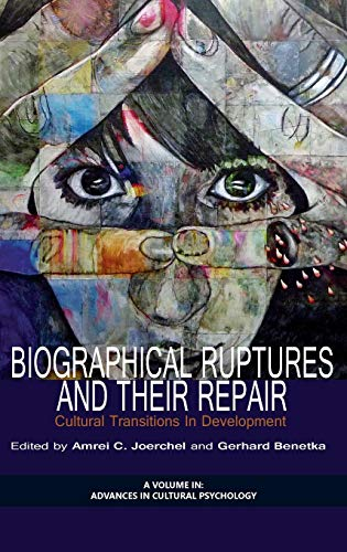 9781623968397: Biographical Ruptures and Their Repair: Cultural Transitions in Development (HC) (Advances in Cultural Psychology: Constructing Human Development)