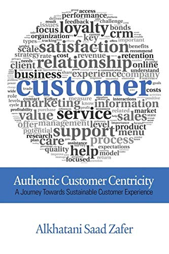 Authentic Customer Centricity (Paperback): Alkhatani Saad Zafer