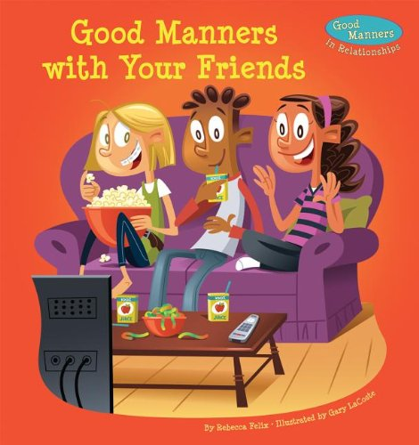 9781624020254: Good Manners With Your Friends (Good Manners in Relationships)
