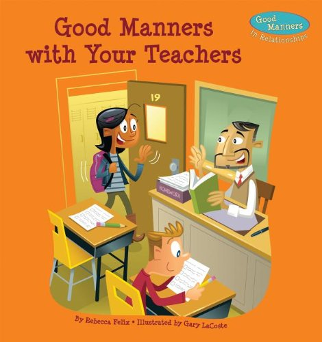 9781624020285: Good Manners With Your Teachers (Good Manners in Relationships)