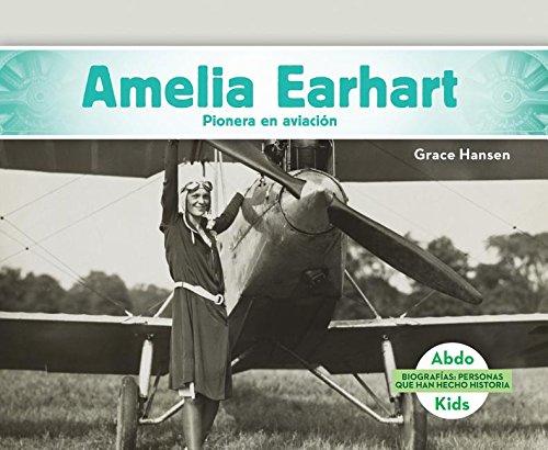 Amelia Earhart: Pionera en aviación/ Aviation Pioneer (Biografías: Personas que ...