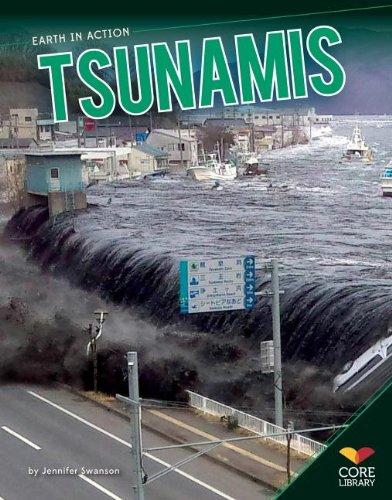 Tsunamis (Earth in Action): Swanson, Jennifer