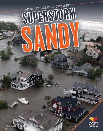 Superstorm Sandy (History's Greatest Disasters): Rachel Bailey