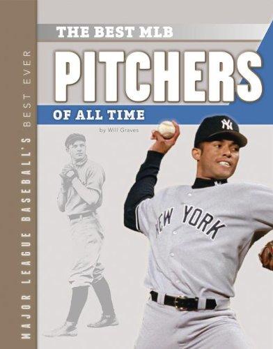 9781624031175: Best Mlb Pitchers of All Time (Major League Baseballs Best Ever)