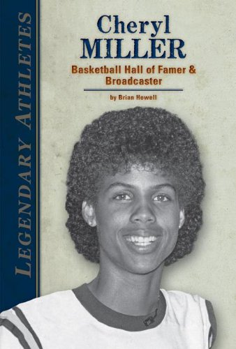 9781624031311: Cheryl Miller: Basketball Hall of Famer & Broadcaster (Legendary Athletes)