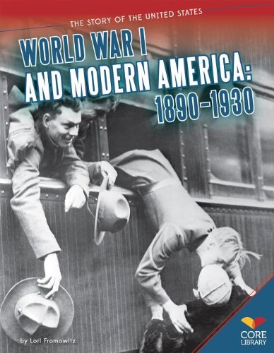 9781624031779: World War I and Modern America: 1890-1930 (Story of the United States)