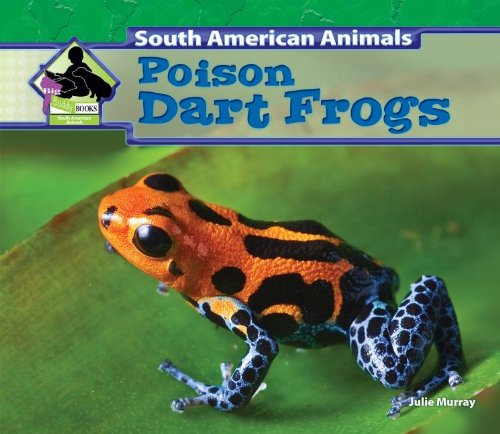 9781624031922: Poison Dart Frogs (South American Animals)