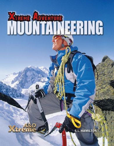 Mountaineering (Xtreme Adventure): S L Hamilton