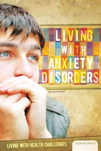 9781624032417: Living With Anxiety Disorders (Living With Health Challenges)