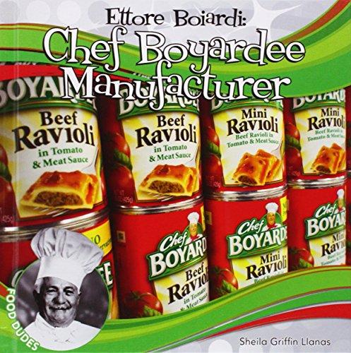 Ettore Boiardi: Chef Boyardee Manufacturer (Food Dudes): Sheila Griffin Llanas