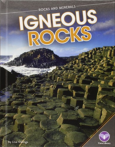 Igneous Rocks (Rocks and Minerals): Lisa Owings