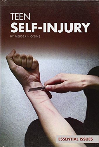 9781624034237: Teen Self-Injury (Essential Issues)