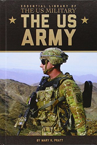 The US Army (Essential Library of the Us Military): Mary K Pratt