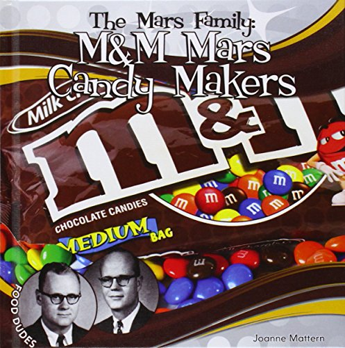 9781624034978: Mars Family: M&m Mars Candy Makers (Food Dudes)
