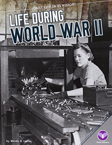 9781624036293: Life During World War II (Daily Life in US History)