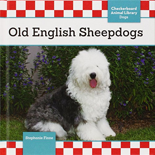 Old English Sheepdogs (Dogs Checkerboard Animal Library): Stephanie Finne