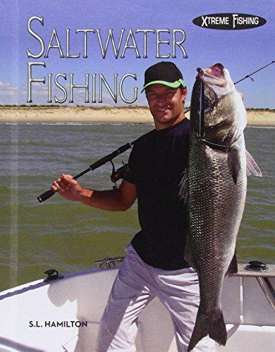 Saltwater Fishing (Xtreme Fishing): S. L. Hamilton