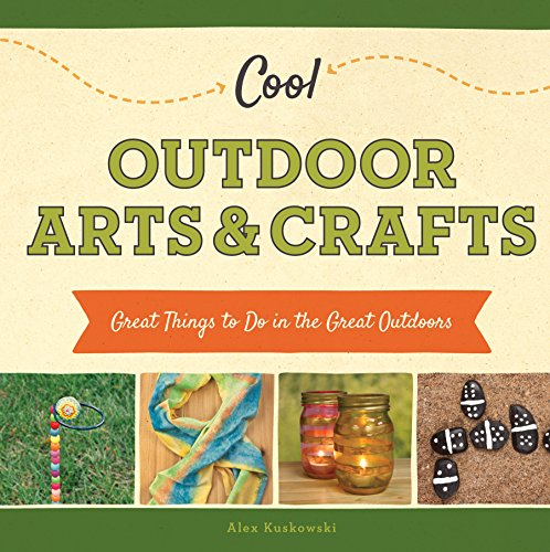 9781624036972: Cool Outdoor Arts & Crafts:: Great Things to Do in the Great Outdoors (Cool Great Outdoors)