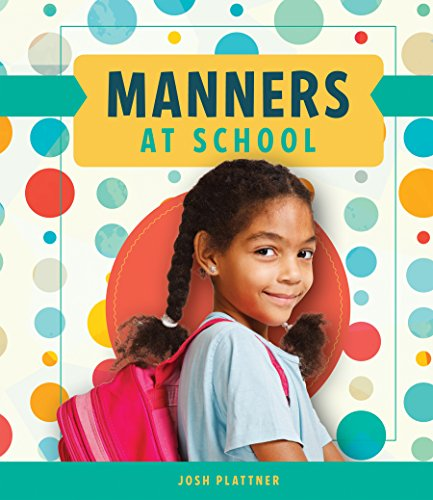Manners at School (Library Binding): Josh Plattner