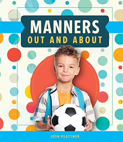 Manners Out and About: Josh Plattner