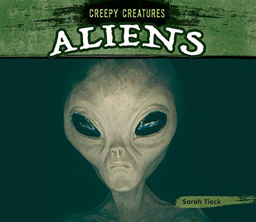 Aliens (Creepy Creatures (Hardcover)): Sarah Tieck
